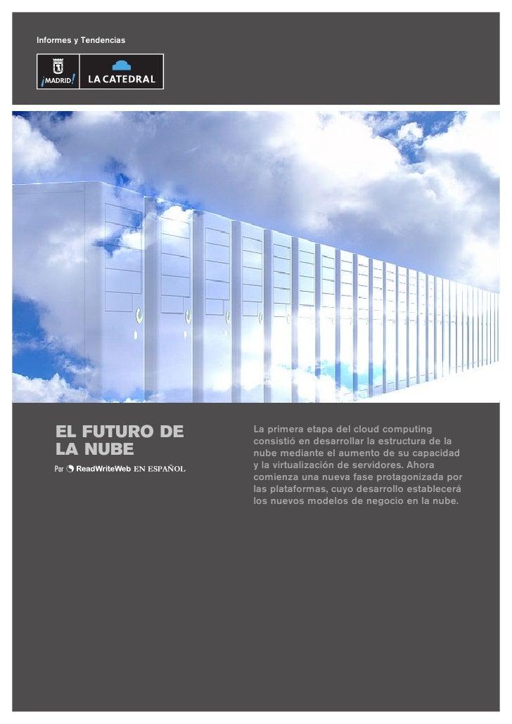 Informes y Tendencias    EL FUTURO DE        La primera etapa del cloud computing                        consistió en desa...