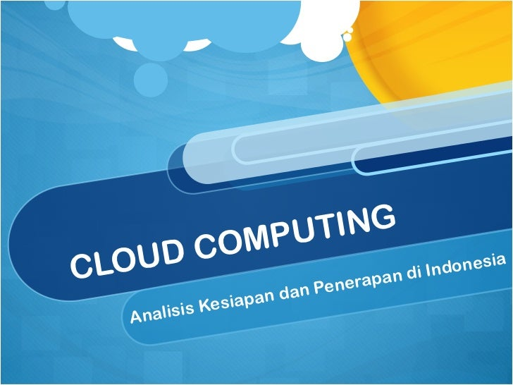 CLOUD COMPUTING  Analisis Kesiapan dan Penerapan di Indonesia