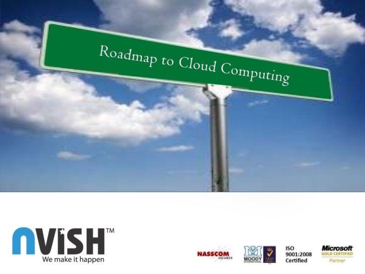 Roadmap to Cloud Computing<br />Roadmap to Cloud Computing<br />