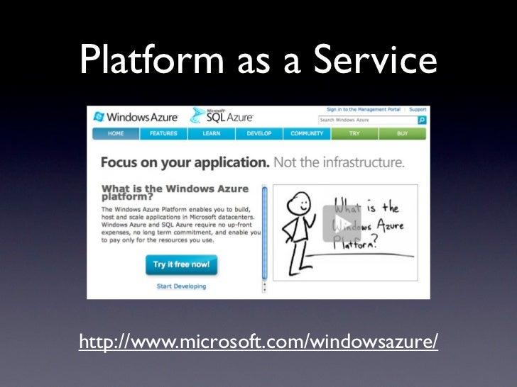 Platform as a Servicehttp://www.microsoft.com/windowsazure/
