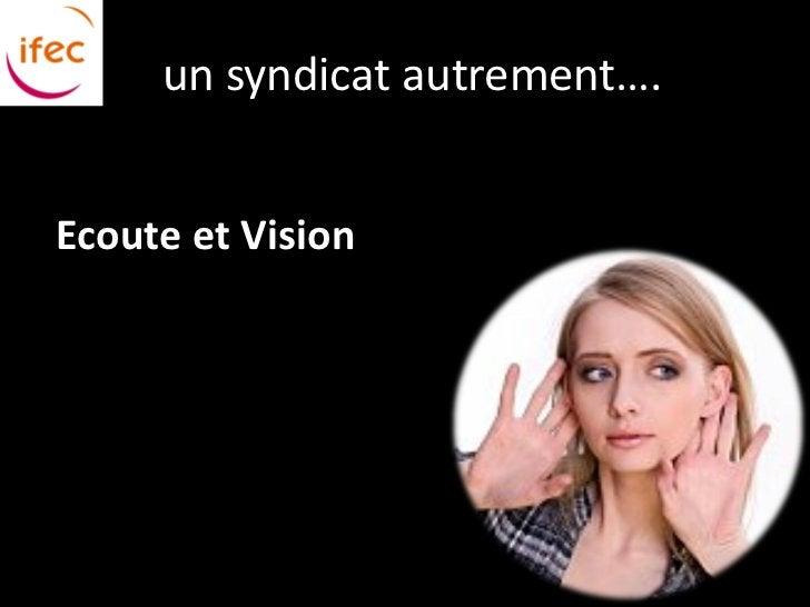 un syndicat autrement….Ecoute et Vision