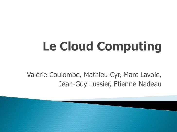 Valérie Coulombe, Mathieu Cyr, Marc Lavoie,          Jean-Guy Lussier, Etienne Nadeau