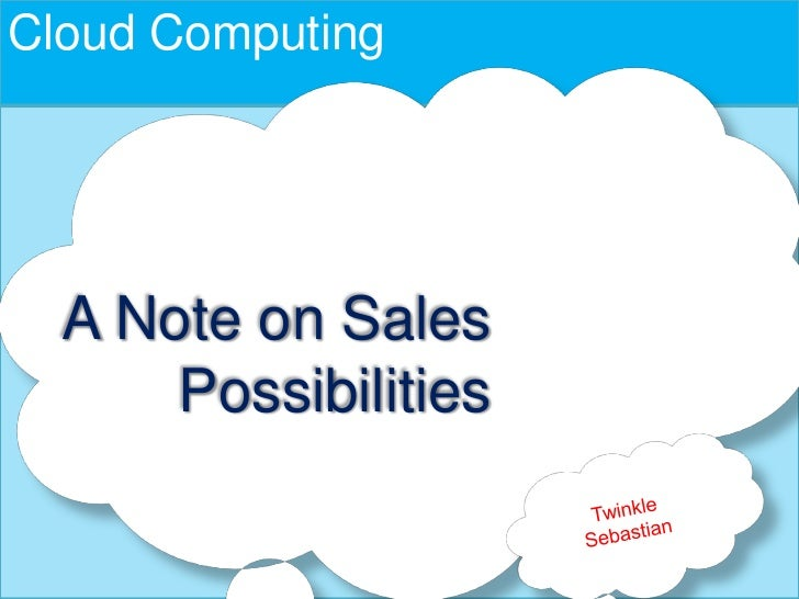 Cloud Computing  A Note on Sales      Possibilities