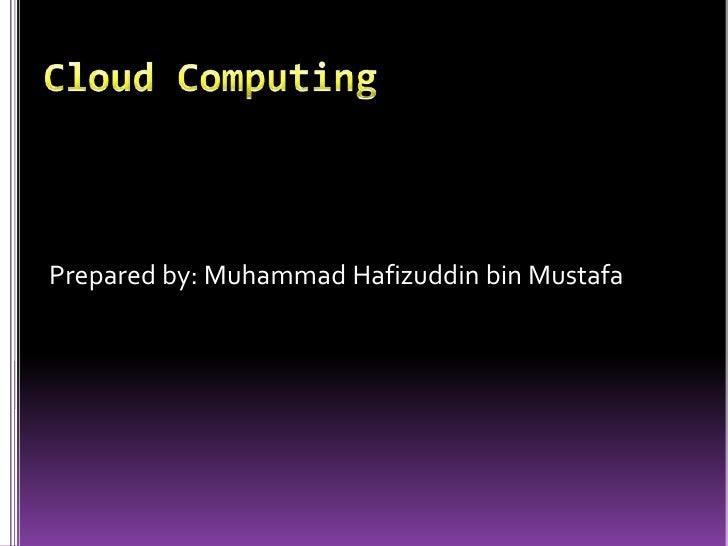 Prepared by: Muhammad Hafizuddin bin Mustafa