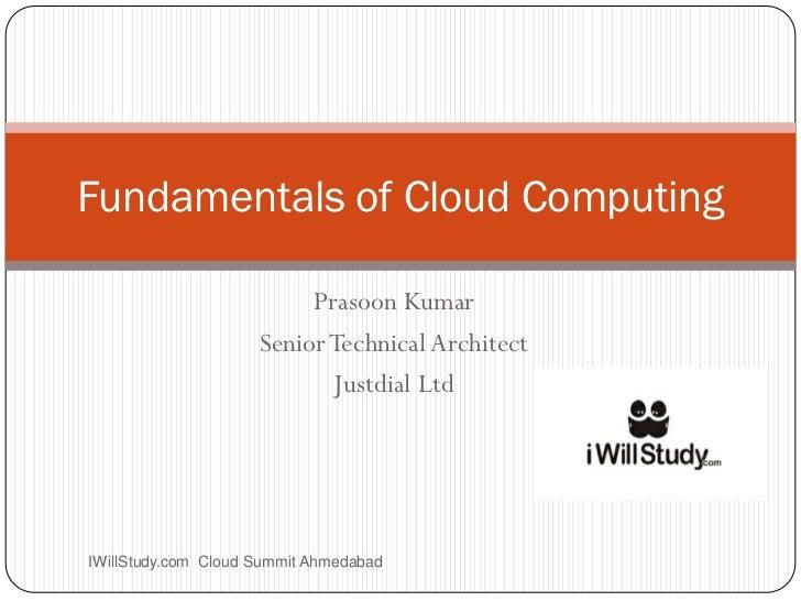 Fundamentals of Cloud Computing                          Prasoon Kumar                     Senior Technical Architect     ...