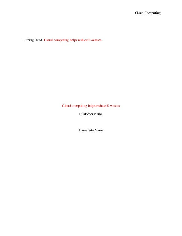 Cloud ComputingRunning Head: Cloud computing helps reduce E-wastes                          Cloud computing helps reduce E...
