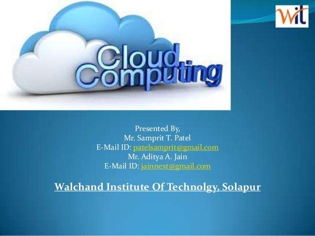 Presented By,                Mr. Samprit T. Patel        E-Mail ID: patelsamprit@gmail.com                 Mr. Aditya A. J...
