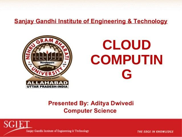 Sanjay Gandhi Institute of Engineering & Technology                          CLOUD                         COMPUTIN       ...