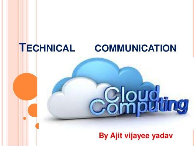 TECHNICAL COMMUNICATIONBy Ajit vijayee yadav