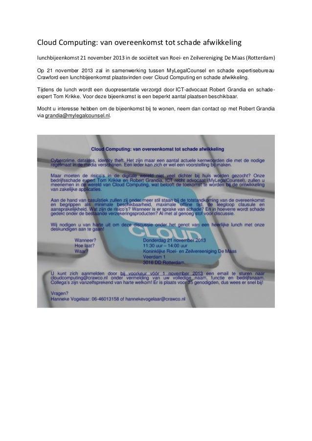 Cloud Computing: van overeenkomst tot schade afwikkeling lunchbijeenkomst 21 november 2013 in de sociëteit van Roei- en Ze...