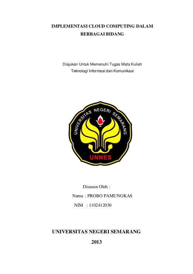 IMPLEMENTASI CLOUD COMPUTING DALAM BERBAGAI BIDANG  Diajukan Untuk Memenuhi Tugas Mata Kuliah Teknologi Informasi dan Komu...