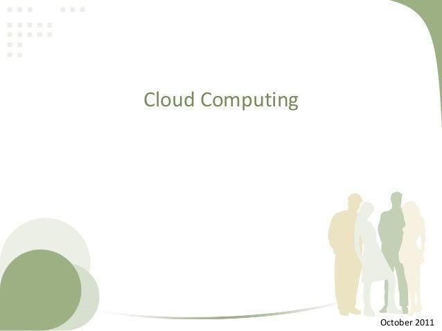 Cloud Computing  October 2011