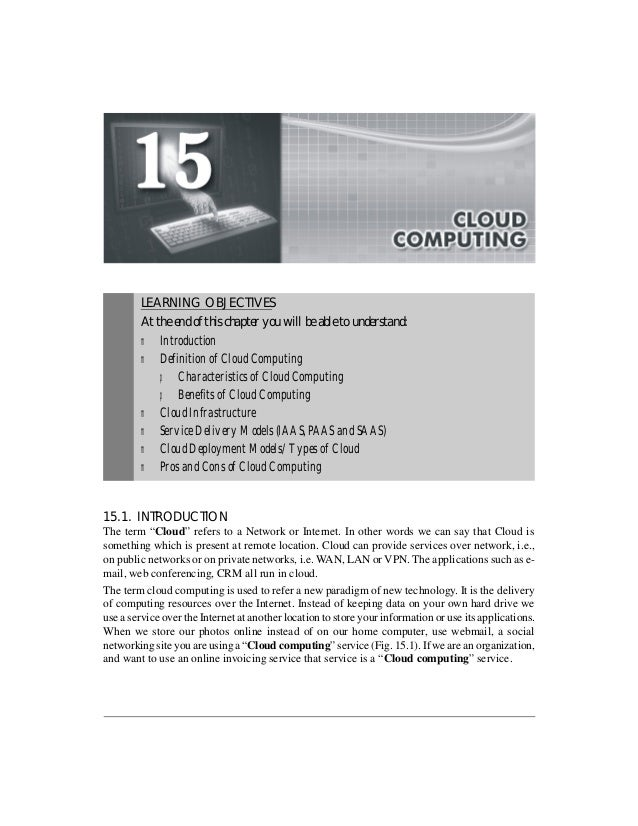 CLOUD COMPUTING 15-1  LEARNING OBJECTIVES  At the end of this chapter you will be able to understand:  m Introduction  m D...