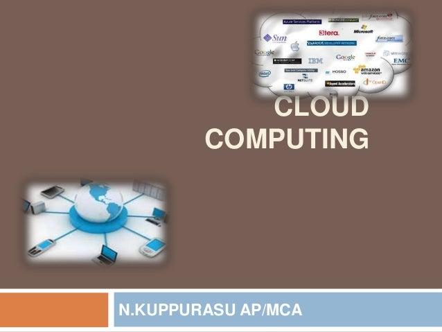 CLOUD COMPUTING N.KUPPURASU AP/MCA