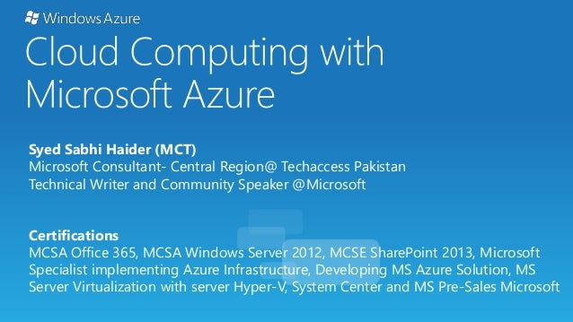 Syed Sabhi Haider (MCT) Microsoft Consultant- Central Region@ Techaccess Pakistan Technical Writer and Community Speaker @...