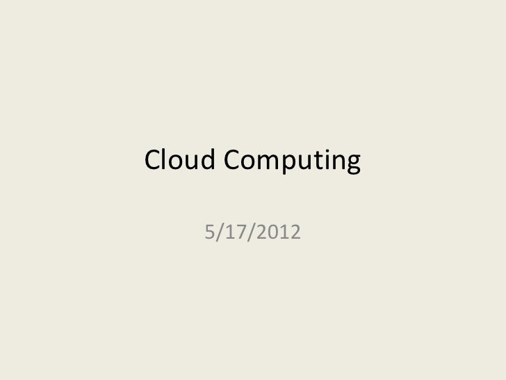 Cloud Computing    5/17/2012