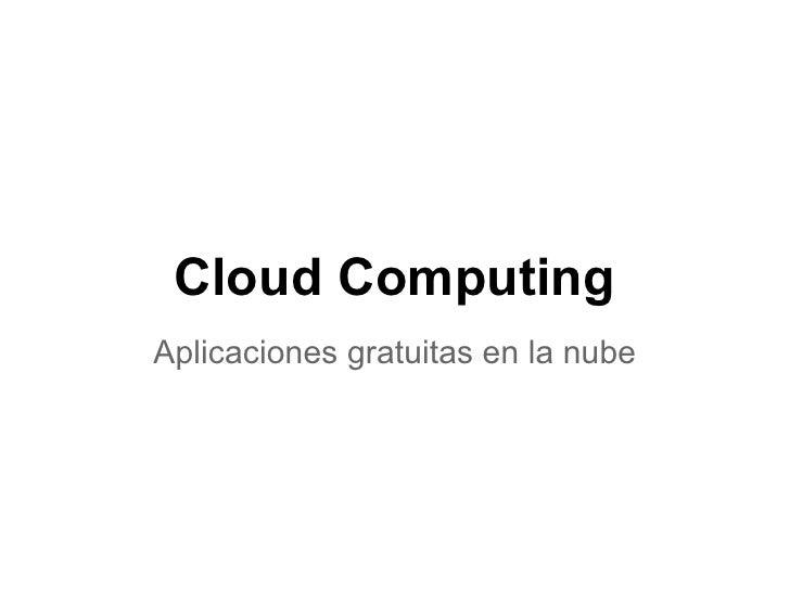 Cloud ComputingAplicaciones gratuitas en la nube