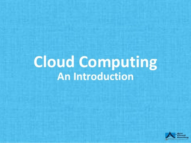 Cloud Computing An Introduction