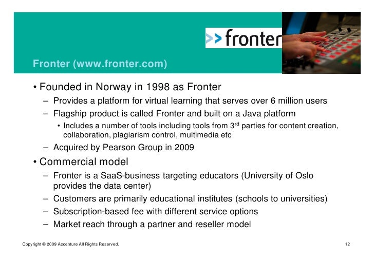 Fronter (www.fronter.com)       • Founded in Norway in 1998 as Fronter           – Provides a platform for virtual learnin...