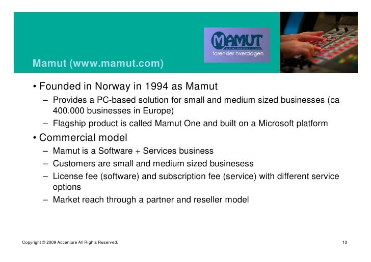 Mamut (www.mamut.com)       • Founded in Norway in 1994 as Mamut           – Provides a PC-based solution for small and me...