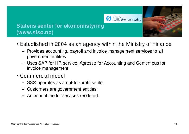 Statens senter for økonomistyring      (www.sfso.no)       • Established in 2004 as an agency within the Ministry of Finan...