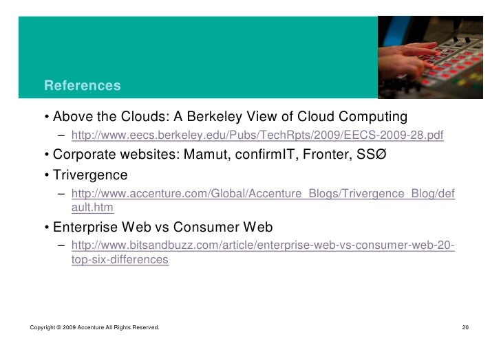 References       • Above the Clouds: A Berkeley View of Cloud Computing           – http://www.eecs.berkeley.edu/Pubs/Tech...