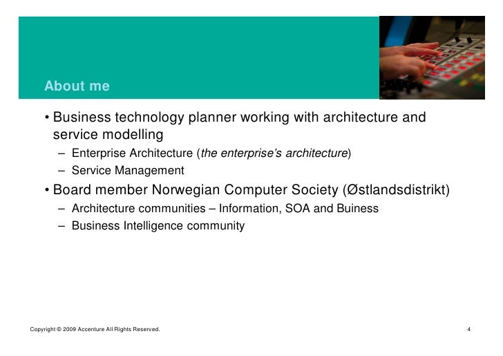 About me       • Business technology planner working with architecture and        service modelling           – Enterprise...
