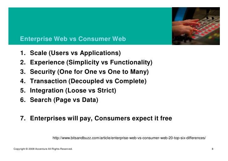 Enterprise Web vs Consumer Web       1.      Scale (Users vs Applications)      2.      Experience (Simplicity vs Function...