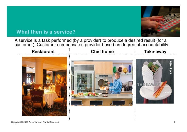 What then is a service?    A service is a task performed (by a provider) to produce a desired result (for a    customer). ...