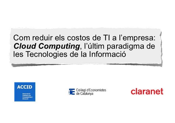 Com reduir els costos de TI a l'empresa:Cloud Computing, l'últim paradigma deles Tecnologies de la Informació