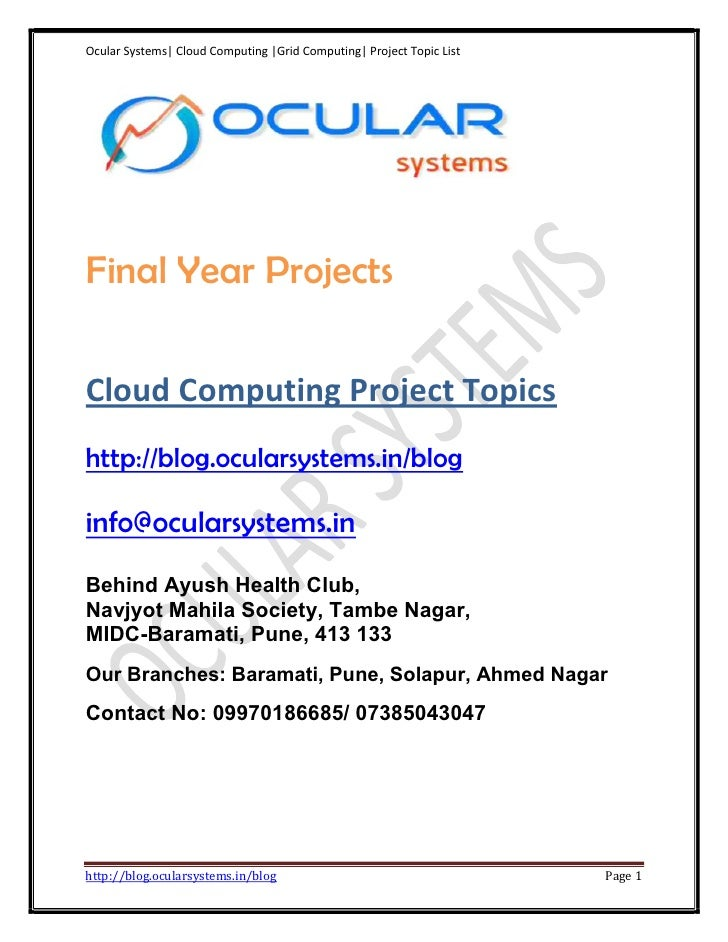 Ocular Systems| Cloud Computing |Grid Computing| Project Topic ListFinal Year ProjectsCloud Computing Project Topicshttp:/...