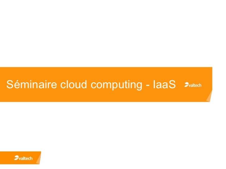 Séminaire cloud computing - IaaS