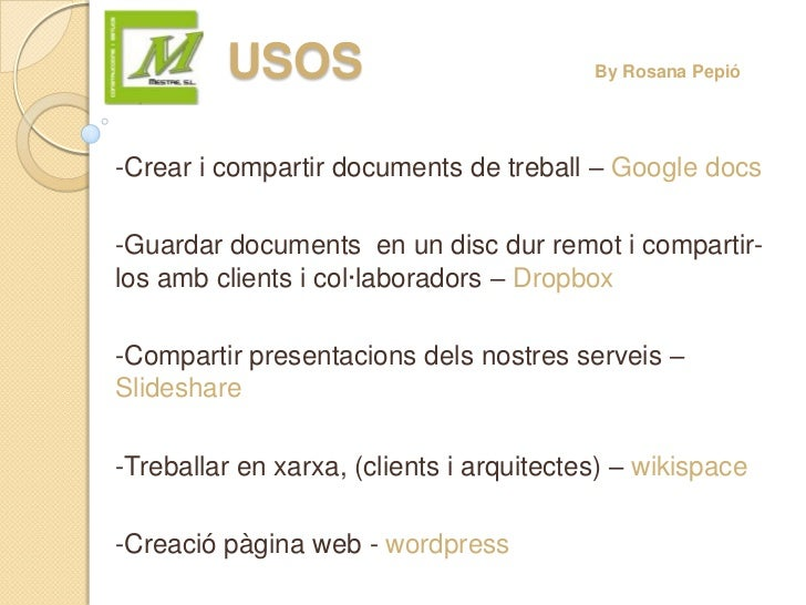 USOS                             By Rosana Pepió-Crear i compartir documents de treball – Google docs-Guardar documents en...