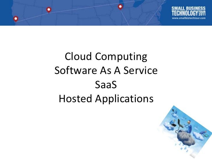 Cloud ComputingSoftware As A Service        SaaS Hosted Applications
