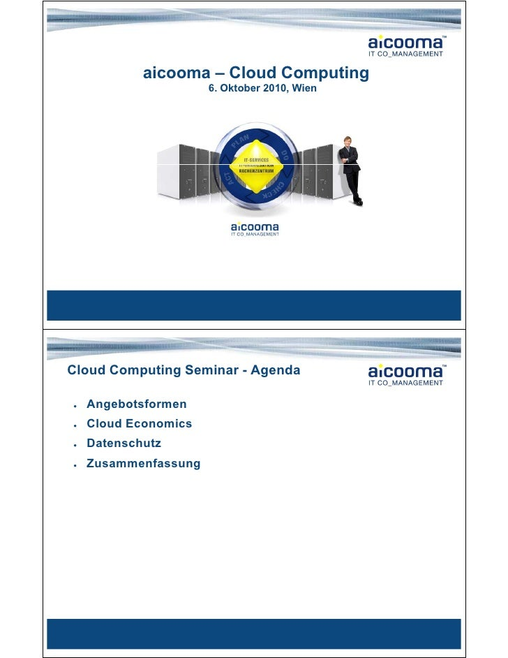 aicooma – Cloud Computing                       6. Oktober 2010, Wien     Cloud Computing Seminar - Agenda  ●   Angebotsfo...