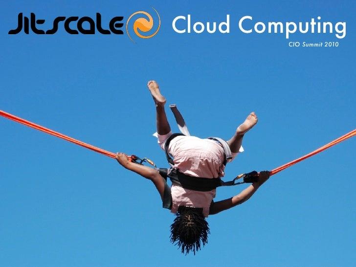 Cloud Computing          CIO Summit 2010