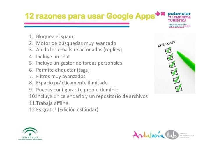 12 razones para usar Google Apps   1. Bloqueaelspam  2. Motordebúsquedasmuyavanzado  3. Anidalosemailsrelaci...