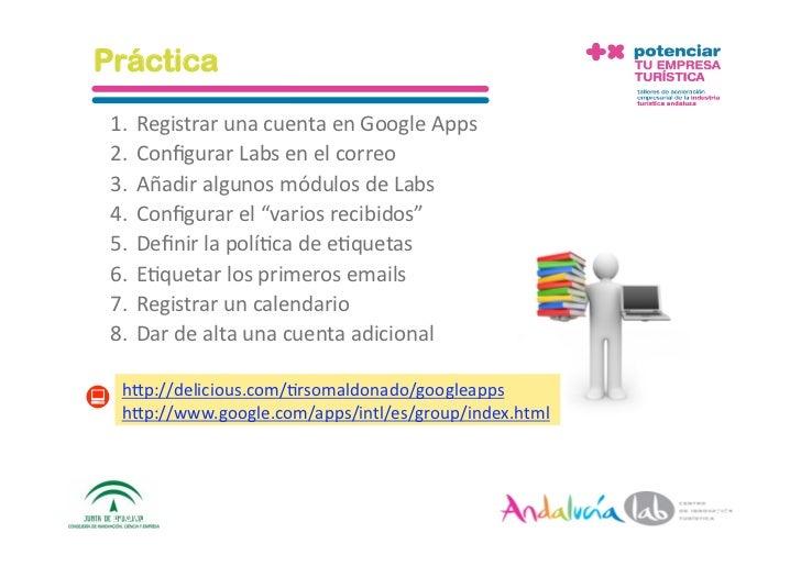 Práctica  1. RegistrarunacuentaenGoogleApps  2. ConfigurarLabsenelcorreo  3. AñadiralgunosmódulosdeLabs ...