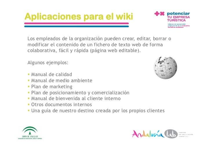 Aplicaciones para el wiki  Los empleados de la organización pueden crear, editar, borrar o modificar el contenido de un fi...