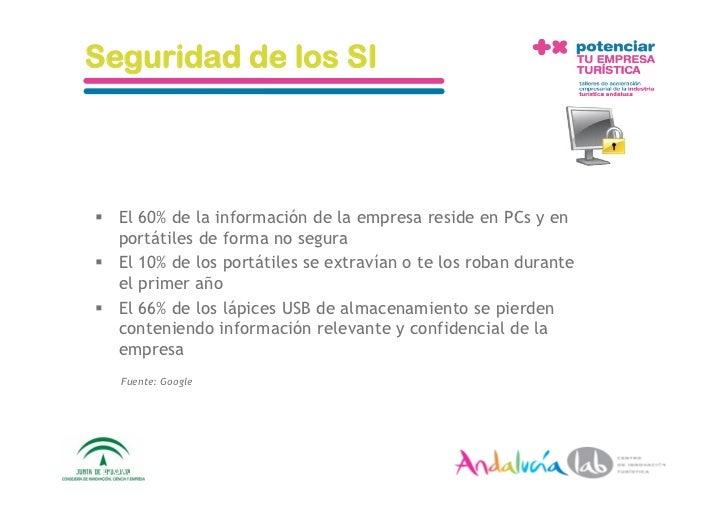Seguridad de los SI     El 60% de la información de la empresa reside en PCs y en    portátiles de forma no segura  El...