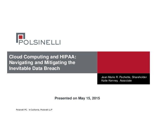 Cloud computing and hipaa navigating and mitigating the ...