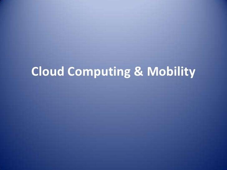 Cloud Computing & Mobility<br />