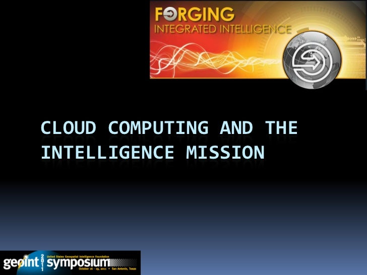 CLOUD COMPUTING AND THEINTELLIGENCE MISSION