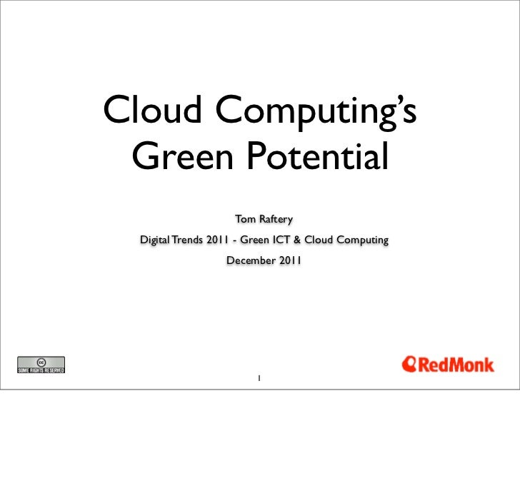 Cloud Computing's Green Potential                    Tom Raftery  Digital Trends 2011 - Green ICT & Cloud Computing       ...