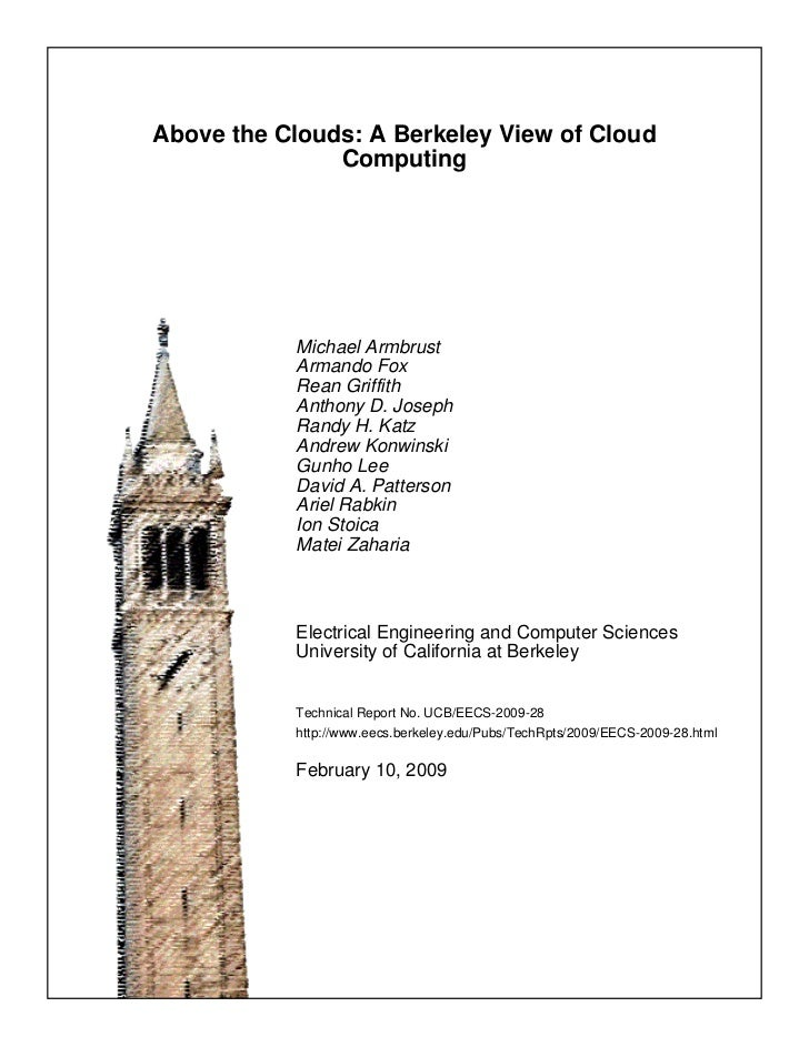 Above the Clouds: A Berkeley View of Cloud               Computing           Michael Armbrust           Armando Fox       ...