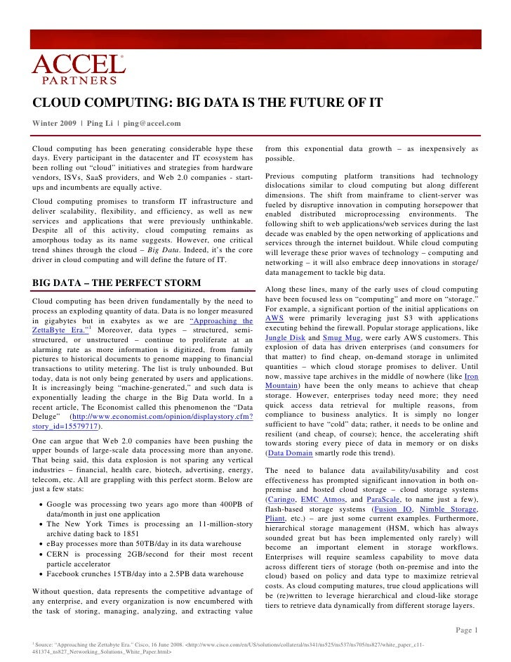 ®CLOUD COMPUTING: BIG DATA IS THE FUTURE OF ITWinter 2009 | Ping Li | ping@accel.comCloud computing has been generating co...