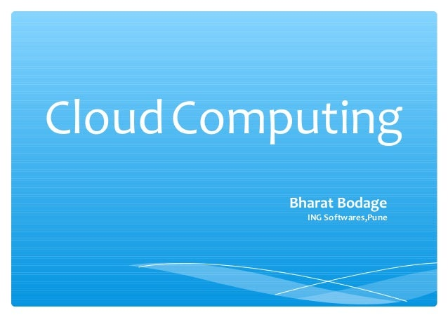 Cloud Computing          Bharat Bodage            ING Softwares,Pune
