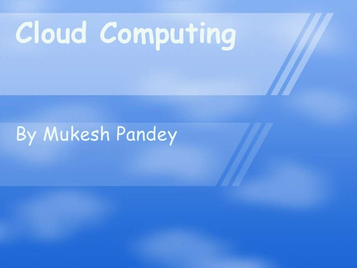 Cloud ComputingBy Mukesh Pandey