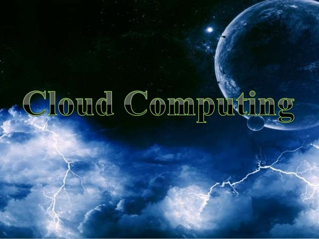 Cloud Summary• Cloud computing is an umbrella term used to refer to  Internet based development and services• A number of ...