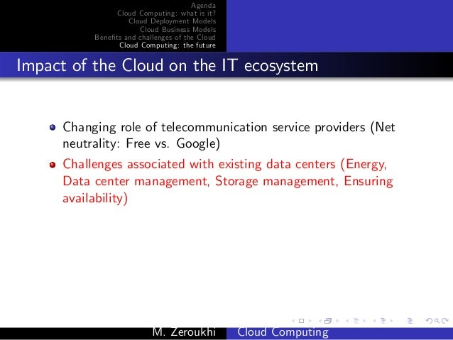 cloud computing and modelling of cash It's too much data to send to the cloud there's not enough bandwidth, and it costs too much money fog computing places some of transactions and resources at the edge of the cloud, rather than establishing channels for cloud storage and utilization, it reduces the need for bandwidth by not sending every.